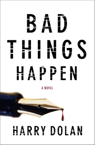 """Bad things happen"" by Harry Dolan"