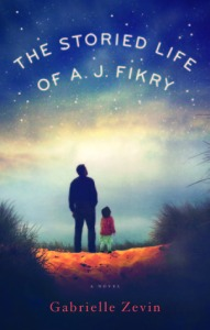 """The storied life of A.J. Fikry"" by Gabrielle Zevin"