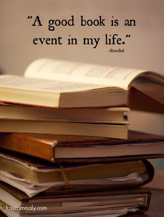 A good book is an event in my life.