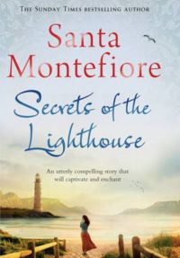 """""""Secrets of the Lighthouse"""" by Santa Montefiore"""