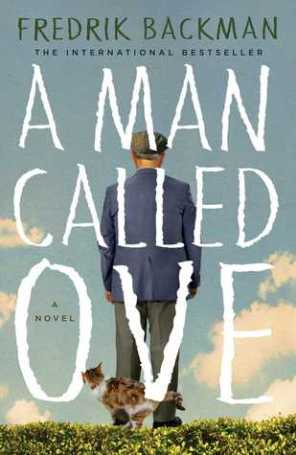 """A man called Ove"" by Fredrik Backman"