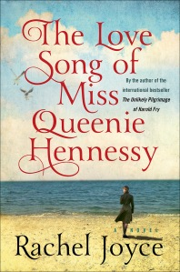 """""""The love song of Miss Queenie Hennessy"""" by Rachel Joyce"""